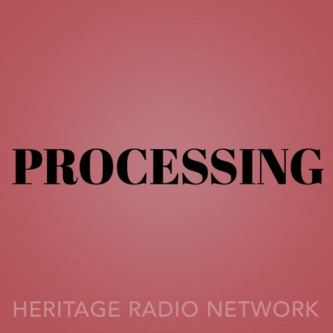 Processing on Heritage Radio Network